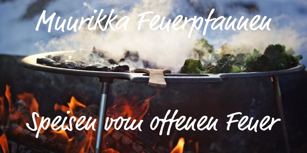 Muurikka - leckere Speisen zubereitet am offenen Feuer